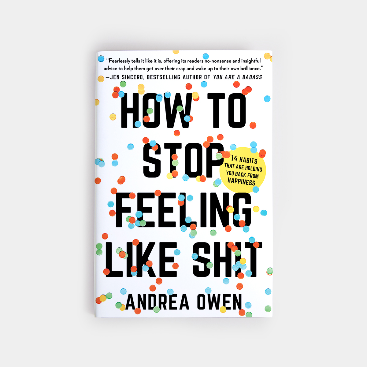 How to Stop Feeling Like Shit - annadorfman.com