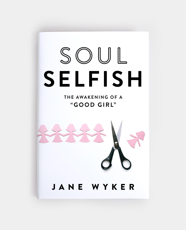 Soul Selfish - annadorfman.com